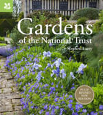 Gardens of the National Trust : A Practical and Inspirational Guide - Stephen Lacey