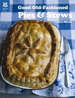 Good Old Fashioned Pies and Stews - Laura Mason