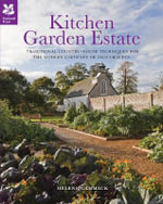 Kitchen Garden Estate : Traditional Country-house Techniques for the Modern Gardener or Smallholder - Helene Gammack