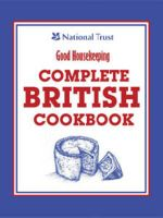 Good Housekeeping Complete British Cookbook - Good Housekeeping Institute