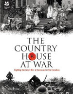 The Country House at War - Fighting the Great War at Home and in the Trenches : Fighting the Great War at Home and in the Trenches - Simon Greaves