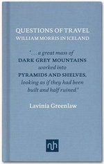 William Morris in Iceland : Questions of Travel - Lavinia Greenlaw
