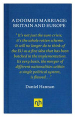 A Doomed Marriage : Britain and Europe - Daniel Hannan