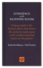 Junkspace/Running Room : Paintings - Rem Koolhaas