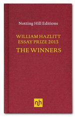The William Hazlitt Essay Prize 2013 the Winners - Michael Ignatieff