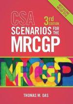 CSA Scenarios for the MRCGP : Frameworks for Clinical Consultations - Thomas Das