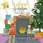 Lollipop and Grandpa and the Christmas Baby - Penelope Harper