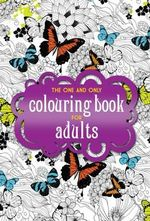 The One and Only Colouring Book for Adults : One and Only Colouring