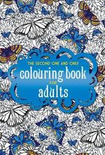 The Second One and Only Colouring Book for Adults : One and Only Colouring