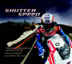Shutterspeed 2 : Fearless Isle of Man Road Racers Captured on Camera. - Dave Collister