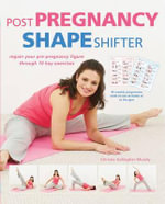 Pregnancy Shape Shifter - Chrissie Gallagher-Mundy