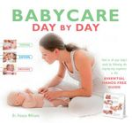 Babycare Day by day : Essential Hands-Free Guide - Frances Williams