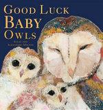 Good Luck Baby Owls - Giles Milton