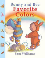 Bunny and Bee Favorite Colors - Sam Williams