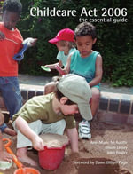 Childcare Act 2006 : The essential guide - Ann-Marie McAuliffe