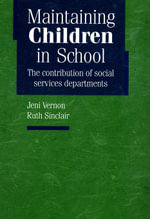 Maintaining Children in School : The contribution of social services departments - Jeni Vernon