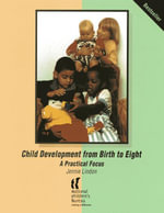Child Development from Birth to Eight : A practical focus - Jennie Lindon