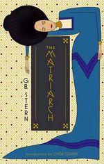 The Matriarch - G. B. Stern