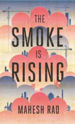 The Smoke is Rising - Mahesh Rao