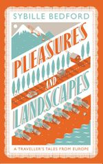 Pleasures and Landscapes - Sybille Bedford
