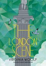 The London Scene - Virginia Woolf