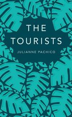 The Tourists - Julianne Pachico