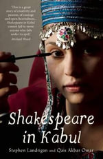 Shakespeare in Kabul - Stephen Landrigans