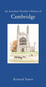 A Traveller's History of Cambridge : Traveller's History - Richard Tames