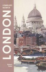 A Traveller's History of London : Traveller's History - Richard Tames