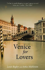 Venice for Lovers - Louis Begley