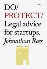 Do Protect : Legal Advice for Startups - Johnathan Rees