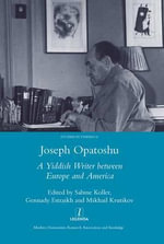 Joseph Opatoshu : A Yiddish Writer Between Europe and America