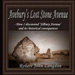 Avebury's Lost Stone Avenue - Robert John Langdon