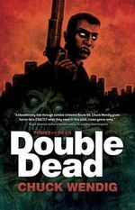 Double Dead : Tomes of the Dead - Chuck Wendig