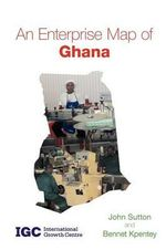 An Enterprise Map of Ghana - John Sutton