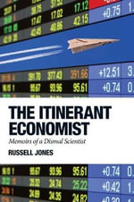 The Itinerant Economist : Memoirs of a Dismal Scientist - Russell Jones