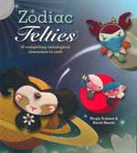 Zodiac Felties : 16 Compelling Astrological Characters to Craft. Nicola Tedman & Sarah Skeate - Nicola Tedman