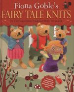 Fiona Goble's Fairy Tale Knits - Fiona Goble