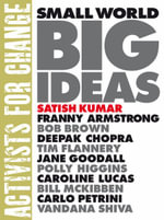 Small World Big Ideas - Satish Kumar