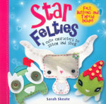 Star Felties : 8 Cute Characters to Stitch and Stick - Sarah Skeate
