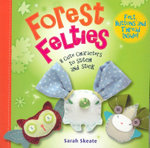 Forest Felties : 8 Cute Characters to Stitch and Stick - Sarah Skeate