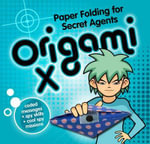 Origami X : Paper Folding for Secret Agents - Nick Robinson