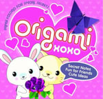 Origami XOXO : Paper Folding for Special Secrets - Nick Robinson