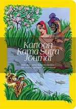 Kartoon Kama Sutra Journal : With Smartphones Animations From The World's Greatest Sex Manual - Elise Collet-Soravito