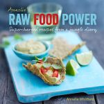 Annelie's Raw Food Power : Supercharged Recipes from a Jungle Diary - Annelie Whitfield