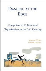Dancing at the Edge : Competence, Culture and Organization in the 21st Century - Maureen O'Hara