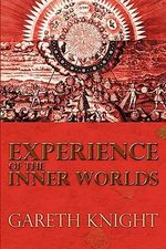 Experience of the Inner Worlds : JRR Tolkien, CS Lewis, Charles Williams, Owen Barf... - Gareth Knight