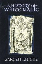 A History of White Magic - Gareth Knight