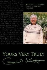 Yours Very Truly - Gareth Knight : Selected Letters - Gareth Knight