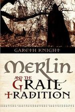 Merlin and the Grail Tradition - Gareth Knight